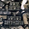 Bow Wow~Locus 1976-1983
