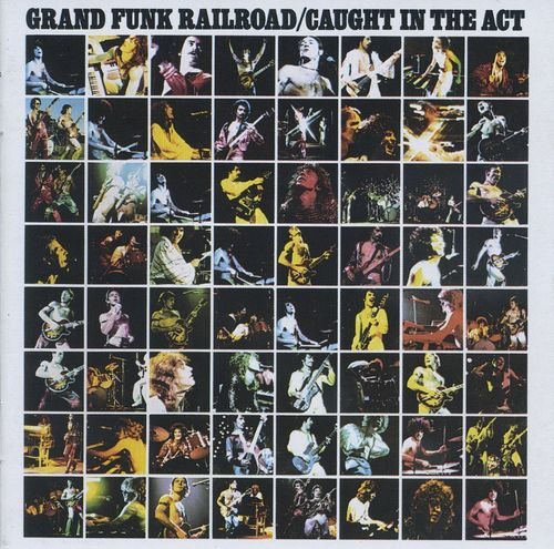 Grand Funk Railroad~Caught in the Act