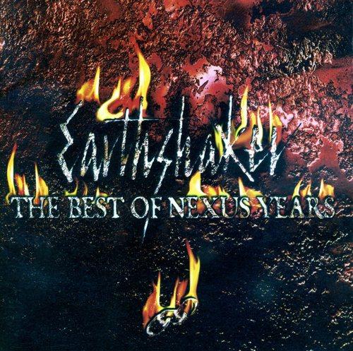 Earthshaker~The Best of NEXUS Years