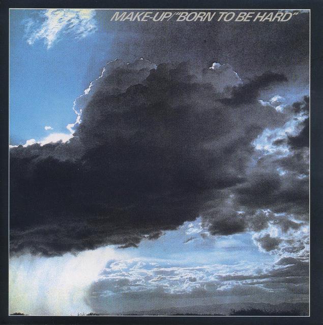 MAKE-UP~BORN TO BE HARD