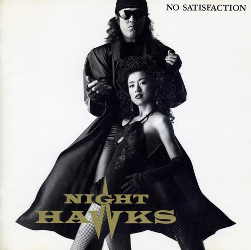 Night Hawks~No Satisfaction