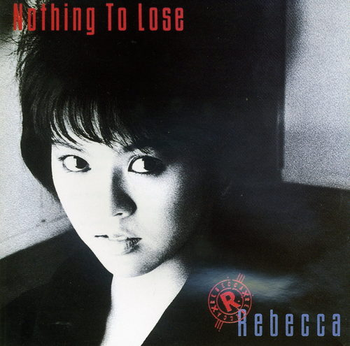 Rebecca/Nothing To Lose