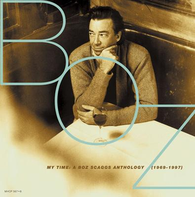 Boz Scaggs/My Time-Boz Scaggs Anthology1969-1997
