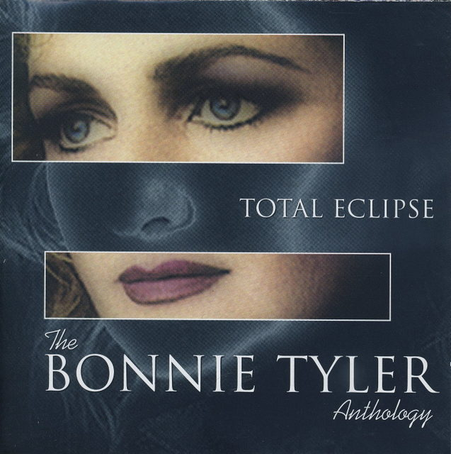 Bonnie Tyler/Total Eclipse the Bonnie Tyler Anthology