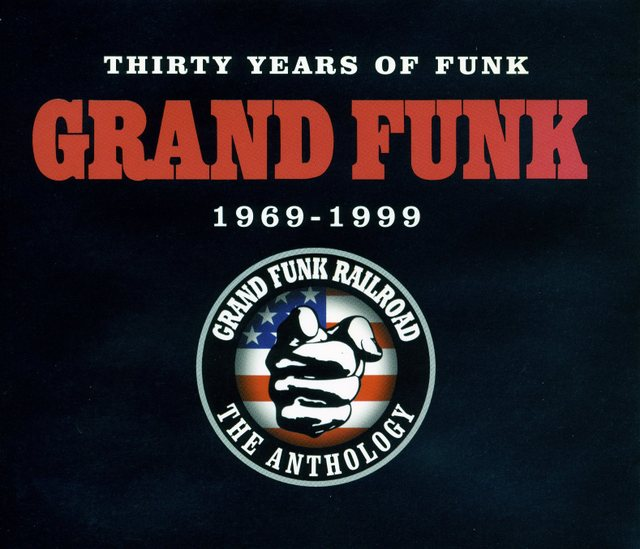 Grand Funk Railroad~Thirty Years of Funk 1969-1999